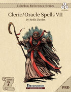 Echelon Reference Series: Cleric/Oracle Spells VII (PRD-Only)