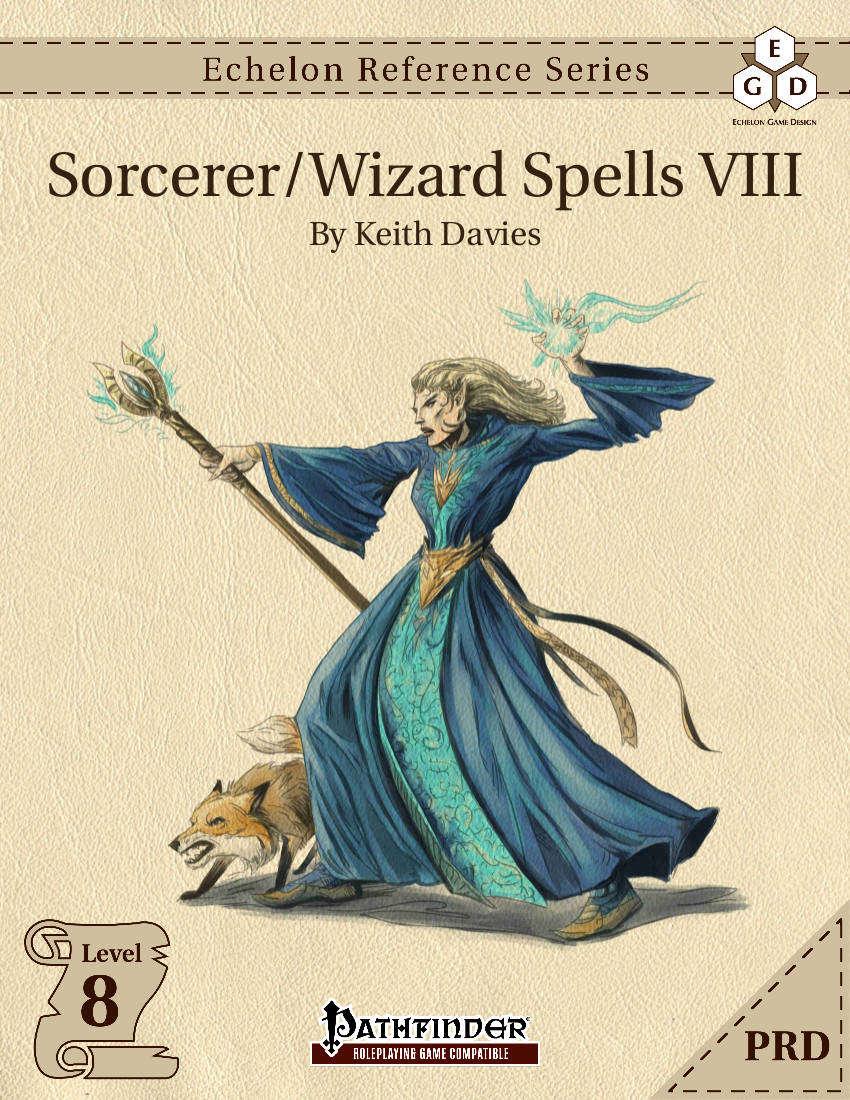 Echelon Reference Series: Sorcerer/Wizard Spells VIII (PRD-Only) - Echelon  Game Design | Echelon Reference Series: Sorcerer/Wizard Spells | Pegasus