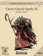 Echelon Reference Series: Cleric/Oracle Spells IX (PRD-Only)