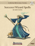 Echelon Reference Series: Sorcerer/Wizard Spells Compiled (PRD-Only)
