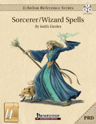 Echelon Reference Series: Sorcerer/Wizard Spells Compiled (PRD-Only) [BUNDLE]