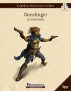 Echelon Reference Series: Gunslinger (3pp+PRD)