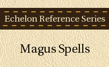Echelon Reference Series: Magus Spells