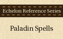 Echelon Reference Series: Paladin Spells