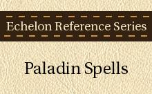Echelon Reference Series: Paladin Spells