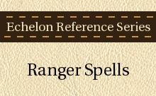 Echelon Reference Series: Ranger Spells