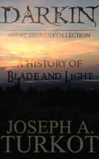 Darkin: A History of Blade and Light (Darkin Short Stories Collection)