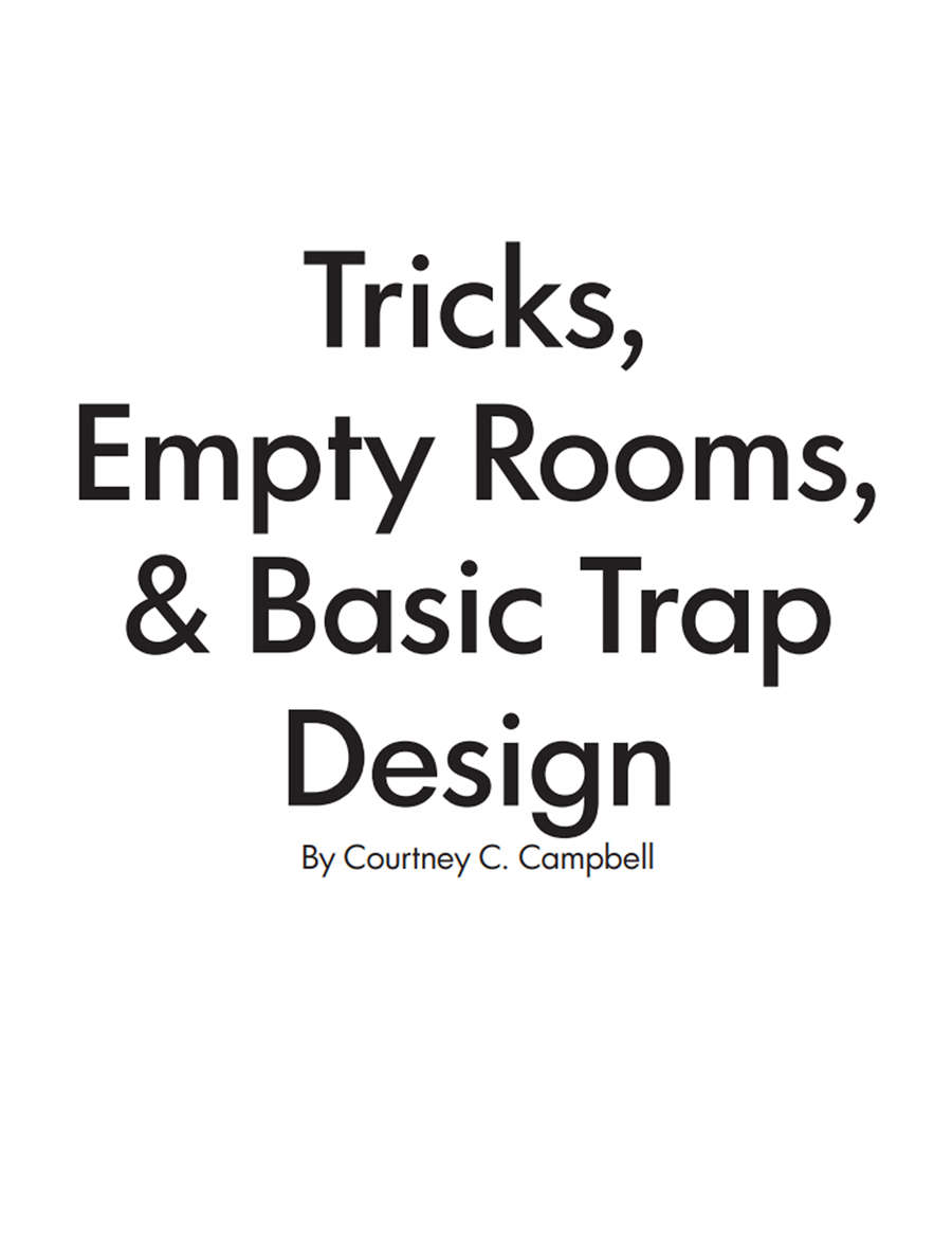 Tricks, Empty Rooms, and Basic Trap Design