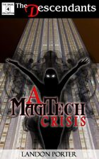A MagiTech Crisis (The Descendants Basic Collection, #4)