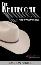 The Whitecoat: Networked (The Decendants Miniseries Collection, #2)