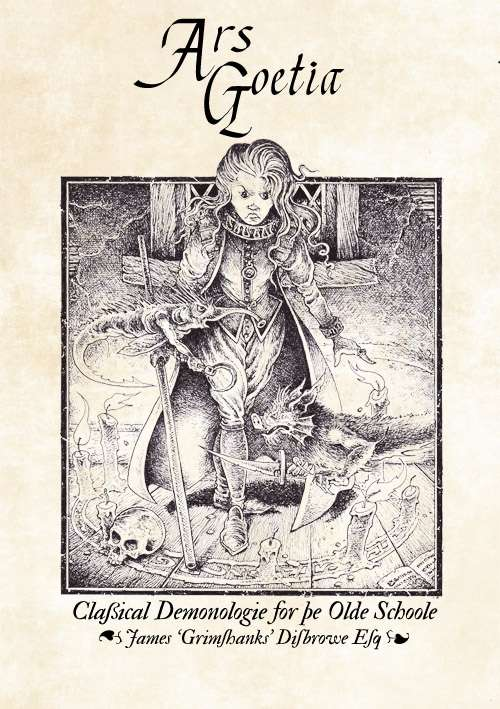 Ars Goetia - Faust's Footsteps - Goetic Magick for 'Old School Gaming'