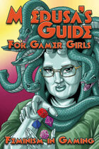 Medusa's Guide For Gamer Girls: Feminism and Gaming