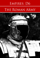 Empires: Roman Forces D6 Edition