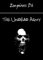 Empires: The Undead Army D6 Edition
