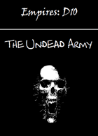 Empires: The Undead Army D10 Edition
