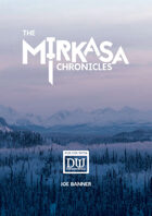 The Mirkasa Chronicles: A Dungeon World Adventure