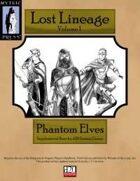 Lost Lineage Volume I - Phantom Elves