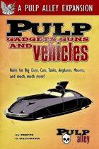 Pulp Alley: Gadgets, Guns & Vehicles