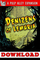 Pulp Alley: Denizens of Lemuria