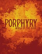 Porphyry: World of The Burn