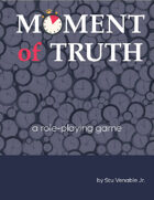 Moment of Truth RPG