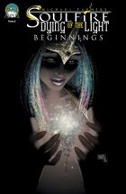 Soulfire: Dying of the Light: Beginnings