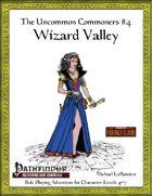 Uncommon Commoners #4: Wizard Valley