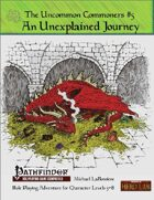 Uncommon Commoners #5: An Unexplained Journey