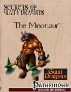 Secrets of Giant Dragons: The Minotaur