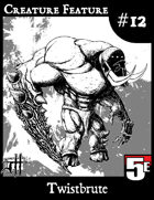 Creature Feature #12 Twistbrute (5e)
