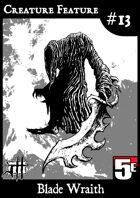Creature Feature #13 Blade Wraith (5e)