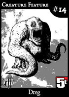 Creature Feature #14 Dreg CR 1 (5e)