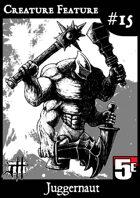 Creature Feature #15 Juggernaut CR6 (5e)