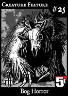 Creature Feature #25 Bog Horror CR5 (5e)
