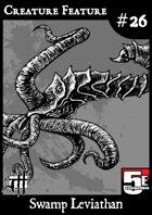 Creature Feature #26 Swamp Leviathan CR17 (5e)