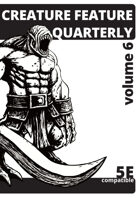 Creature Feature Quarterly vol. 6 (5e)