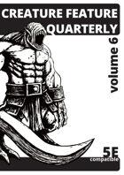 Creature Feature Quarterly vol. 6 (5e)