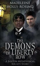 The Demons of Liberty Row - A Boston Metaphysical Society Story