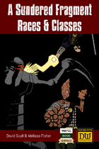 A Sundered Fragment - Races & Classes