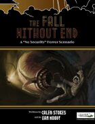 The Fall Without End