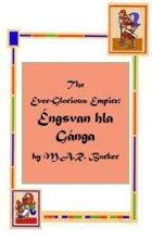 The Ever-Glorious Empire: Engsvan hla Ganga