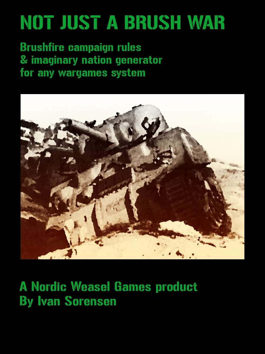 Not Just a Brush War. Brush war campaigns for any war game system