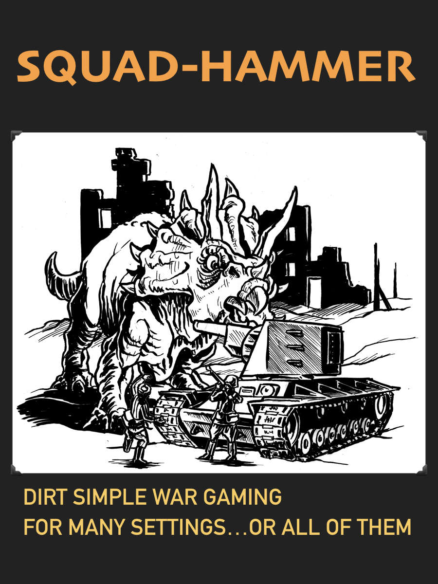 Squad Hammer. Dirt simple gaming for many settings..or all of them
