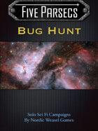 Five Parsecs : Bug Hunt