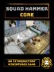 Squad Hammer Core