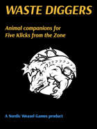 Waste Diggers. Animal companions for Five Klicks