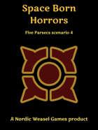Five Parsecs scenario 4: Space Born Horrors