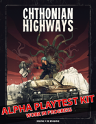 Chthonian Highways – Alpha Playtest Kit