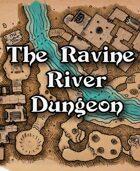 The Ravine River Dungeon