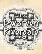 The Dwarven Rivergate